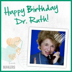 Happy birthday to sex therapist, Dr. Ruth!!! ttp://aol.it/134SRhw