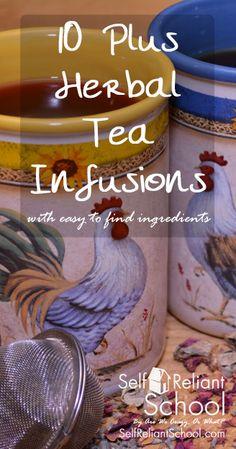 10 Plus Herbal Tea Infusions~SelfReliantSchool.com