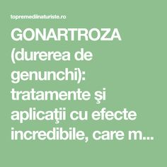 GONARTROZA (durerea de genunchi): tratamente şi aplicaţii cu efecte incredibile, care merită încercate - Top Remedii Naturiste How To Get Rid, Salvia, Doterra, Metabolism, Good To Know, Healthy Life, Natural Remedies, Cardio, Health Fitness
