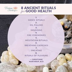 8 Ancient Rituals That Are Good for Your Health | Christiane Northrup, M.D.