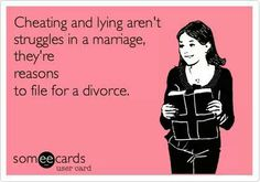 Reasons for divorce.  #cheating #lying #ecards                                                                                                                                                     More