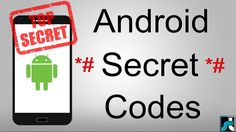 60+ Android Secret Codes List 2017 (Hidden Codes)