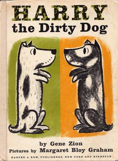 Harry the Dirty Dog - we loved this one, read it many nights for a bedtime story!