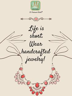Re-pin if you love wearing beautiful jewelry. #Quote #MalaniJewelers #Life Jewelry Quotes, Life Is Short, Handcrafted Jewelry, Love You, How To Wear, Beautiful, Signs, Creativity, Handmade Chain Jewelry