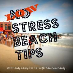 Seven tips for planning a beach day trip. Baby powder; who knew?!