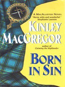 Born in Sin (Avon Historical Romance) by Kinley MacGregor, http://www.amazon.com/dp/B000FCKOFE/ref=cm_sw_r_pi_dp_LNapsb0WVAYSB