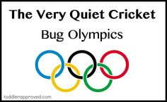 . Bug Olympic activities inspired by Eric Carle's book The Very Quiet Cricket. Ideas for summer literacy program.