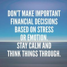 Don't make important financial decisions based on stress or emotion. Stay calm and think things through. repair quotes, credit repair quotes truths, credit repair quotes life, credit repair quotes tips, credit repair quotes katt williams Financial Quotes, Financial Peace, Financial Tips, Financial Planning, Healthy Marriage, Marriage Tips, Dave Ramsey Life Insurance, Money Quotes, Life Quotes
