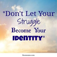 nice Short Strength Quotes Don't let Identity life quotes