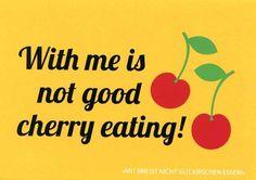 """Postkarte mit lustigen Sprüchen – With me is not good cherry eating! - """"Mit mir ist nicht gut Kirschen Essen!"""" Postkarten Lustige Sprüche"""