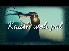 Kash wo pal | Mar Jaayen | Atif Aslam | LoveShhuda| ❤ WhatsApp Video Status ❤ - YouTube New Whatsapp Video Download, New Song Download, Download Free Movies Online, Download Video, Best Love Proposal, Beautiful Love Status, Cute Tumblr Pictures, Love Images With Name, Female Songs