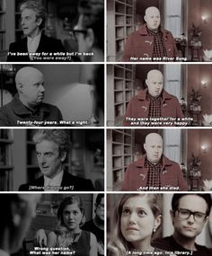 "Nardole: ""Her name was River Song. They were together for a while and they were very happy. Then she died. A long time ago. In a library."" The Return Of Doctor Mysterio (2016)"