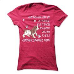Cocker Spaniel Mom T Shirt, Hoodie, Sweatshirts - make your own t shirt #shirt #Tshirt