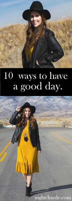 10 ways to have a good day, good day, positive thinking, positivity, happiness, inspiration, inspirational, bright side, be happy, love life, affirmation, good days, be positive, be the good,
