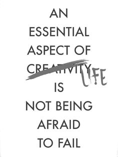 An essential aspect of life is not being afraid to fail. #quote