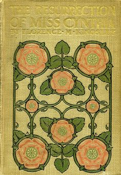 The Resurrection of Miss Cynthia by Florence Morse Kingsley Would make a nice embroidery design