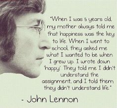 Happiness..    RIP John. The good die young.