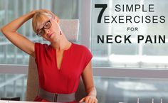 Neck Pain exercise  http://www.care2.com/greenliving/7-simple-exercises-for-neck-pain.html