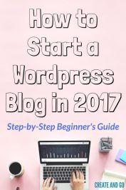 How to Start a WordPress Blog - Step-by-Step Beginner's Guide   Start a Blog   Make Money Blogging   Createandgo.co