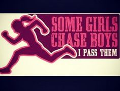 Some girls chase boys I pass them.