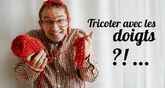 Apprenez à tricoter avec les doigts !