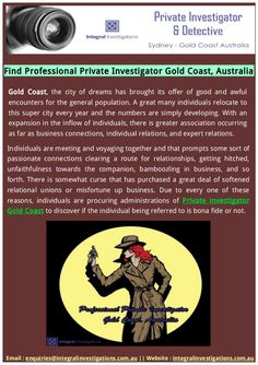 Are you searching Private Investigator based in Gold Coast? Integral Investigation has the best team for investigation. Contact and Meet our private investigator Gold Coast. Professional private detective & private investigators help to you in your investigation