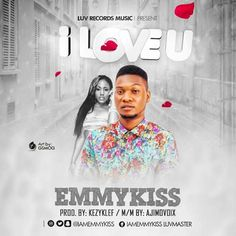 "I Love You – Emmykiss Emmykiss also known as ""James Emmanuel"" is a Nigeria Afro Pop/RnB Sensation Artist who hails from Imo state  but was born in Ondo state and raised in Lagos State, Nigeria. After much interest in music, with his regurlar activities in the church choir from playing... #naijamusic #naija #naijafm"