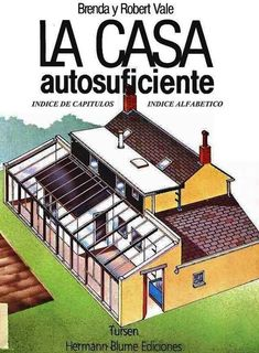 House Design: La casa autosuficiente - The Self-Sufficient House. Sustainable Architecture, Sustainable Design, Architecture Design, Sustainable Houses, Earthship, Tyni House, Casa Cook, Eco Buildings, Casas Containers