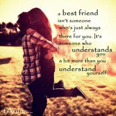 """""""A best friend isn't someone who's just always there for you.It's someone who understands you a bit more than you understand yourself…."""" #friendship #quotes http://www.wishesquotes.com/friends/friendship-quotes-and-sayings"""