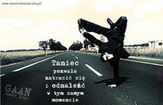 Taniec pozwala zatracić się i odnaleźć w tym samym momencie