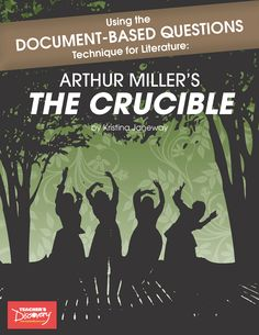 Using the Document-Based Questions Technique for Literature: Arthur Miller's The Crucible takes a new look at a classic you teach every year.