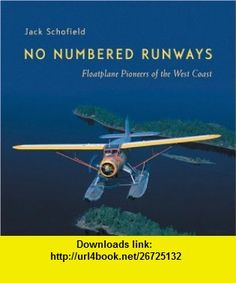 No Numbered Runways (9781550391466) Jack Schofield , ISBN-10: 1550391461  , ISBN-13: 978-1550391466 ,  , tutorials , pdf , ebook , torrent , downloads , rapidshare , filesonic , hotfile , megaupload , fileserve