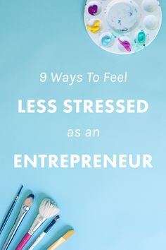 9 Ways to Feel Less