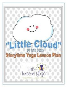 """Little Cloud"" Storytime Yoga Lesson Plan--NOW WITH PRINTA"