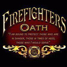 Firefighter OATH  bound by oath, bound by heart