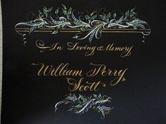 Hand created by Trish Taylor calligraphy with traditional pointed nib for calligraphy and copperplate gold ink
