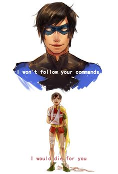 Dick Grayson- the evolution from naive, innocent follower to the man of the night who made his own decisions.
