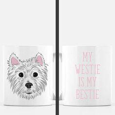 West Highland White Terrier Mug  My Westie is My Bestie
