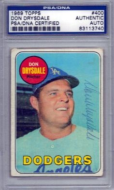 Don Drysdale Autographed 1969 Topps Card PSA/DNA Slabbed #83113740 . $79.00. This is a 1969 Topps card that has been hand signed by Don Drysdale. It has been authenticated and slabbed by PSA/DNA.