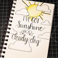 I've got sunshine.n its u perfectly u prakash bullet journal ideas drawing quotes Journal Quotes, Journal Pages, Journals, Journal Ideas, Bible Journal, Calligraphy Doodles, I Love You Calligraphy, Calligraphy Qoutes, Calligraphy Drawing