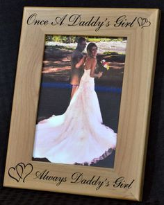 Father Of The Bride Gift ~ Gift For Dad ~ Wedding Gift For Dad ~ Engraved Picture Frames ~ Wedding Frame ~ To Dad From Daughter ~ Dad Gifts