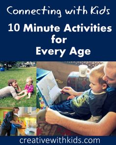 Connecting with kids 10 minutes at a time - list of ideas for each age