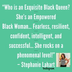 """Who is an Exquisite Black Queen? She's an Empowered Black Woman… Fearless, resilient, confident, intelligent, and successful… She rocks on a phenomenal level!"" – Stephanie Lahart Black Women Quotes, Black Queen, African American Women, Woman Quotes, Women Empowerment, Shirt Outfit, Slogan, Confident, Rocks"