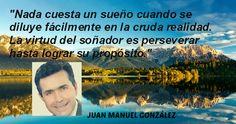 http://wasanga.com/juanmanuelgonzalez/?id=juanmanuelgonzalez FRASES DE MOTIVACION, RETOS, INPIRACION, CECIMIENTO PERSONAL, desarrollo personal, pensamientos, reflexiones.