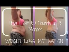 Weight Loss Motivation | How I Lost 50 pounds in 3 Months - YouTube