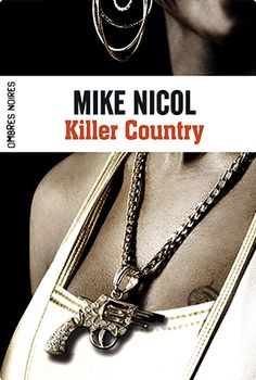 Killer Country de Mike Nicol I Editions Ombres Noires (07/11/2014)