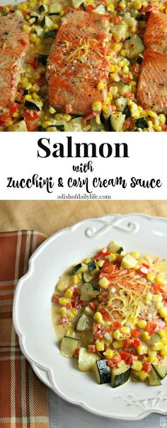 Love seafood? This delicious salmon recipe, finished with a zucchini and corn cream sauce, is easy enough for a weeknight dinner and elegant enough for a special occasion! Guaranteed to impress! 30 minute meal. Sponsored by Iowa Corn. www.adishofdailylife.com:
