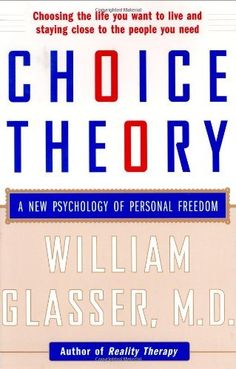Choice Theory: A New Psychology of Personal Freedom by William Glasser, http://www.amazon.com/dp/0060191090/ref=cm_sw_r_pi_dp_6qtOrb1GW7TAA