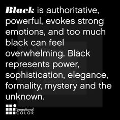 Color Meaning of Black Explained; symbolism, psychology, word associations, intrigue facts about black and how to use this sophisticated color effectively. Black Power, Looks Dark, Color Meanings, Color Psychology, My Black Is Beautiful, Happy Colors, Shades Of Black, Color Negra, In This World