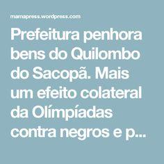 Prefeitura penhora bens do Quilombo do Sacopã. Mais um efeito colateral da Olímpíadas contra negros e pobres da Cidade Maravilhosa. | Mamapress